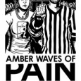 """Amber Waves of Pain"" had a tough act to follow, coming only a week after ""Rollin' on the River."" While derby fans may not have been treated to as many close bouts as they saw at ""Thunda on the Thundra"" or ""Rollin',"" those fans looking for upsets and a shakeup of rankings in the South Central Region got more than what they bargained for."